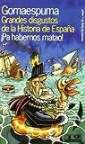 Grandes disgustos de la Historia de España (Fuera de Colección)