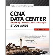 CCNA Data Center: Introducing Cisco Data Center Technologies Study Guide: Exam 640-916