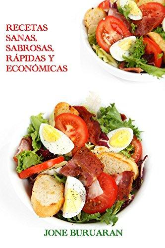 Recetas sanas, sabrosas, rápidas y económicas. (Cocina divertida. nº 1) por Jone Buruaran