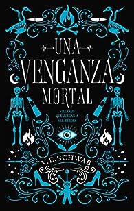 Una venganza mortal par Victoria Schwab