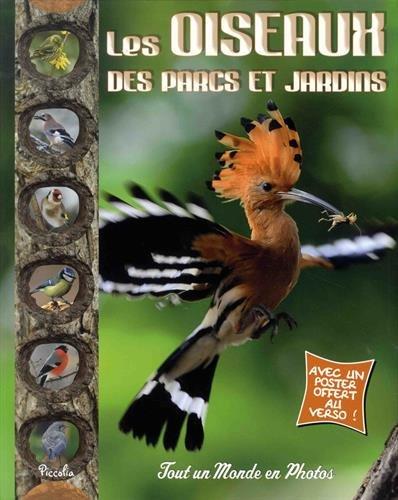Les oiseaux des parcs et jardins : Avec un poster offert au verso !