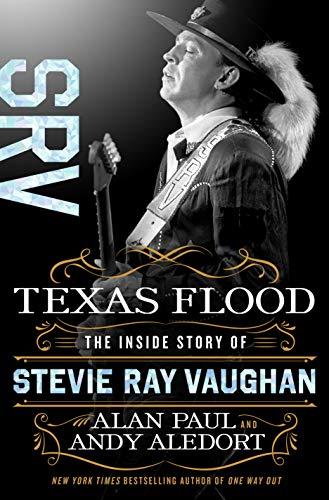 Texas Flood: The Inside Story of Stevie Ray Vaughan (English Edition)