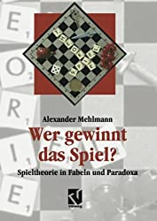 Wer gewinnt das Spiel?: Spieltheorie in Fabeln und Paradoxa (Facetten)