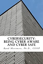 Cybersecurity: Being Cyber Aware and Cyber Safe (Mini-book Strategy Series) (Volume 2) by Dr Rand Morimoto (2014-07-20)