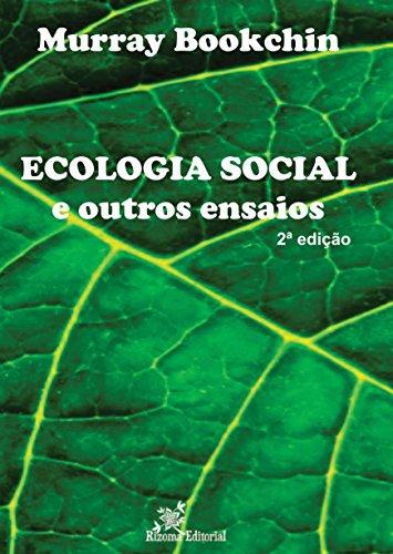 Ecologia Social e outros ensaios (Portuguese Edition) por Murray Bookchin