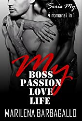 My Boss, Passion, Love, Life (SERIE MY - 4 romanzi in 1)