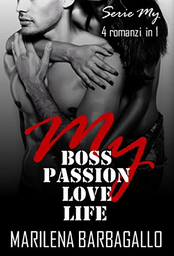 My Boss, Passion, Love, Life (SERIE MY - 4