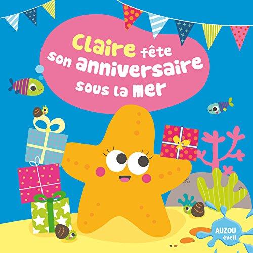 Claire fête son anniversaire sous la mer (Coll. Mon premier livre de bain)