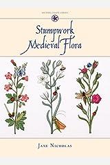 Stumpwork - Medieval Flora (Milner Craft) (Milner Craft (Hardcover)) Hardcover