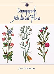 Stumpwork Medieval Flora (Milner Craft (Hardcover))