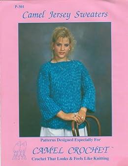 Camel Crochet: Camel Jersey Sweaters Pattern Book (English Edition) par [Pillman, Naka]