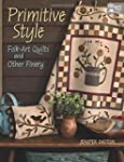 Primitive Style: Folk-Art Quilts and...