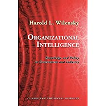 Organizational Intelligence: Knowledge and Policy in Government and Industry (Classics of the Social Sciences) (English Edition)