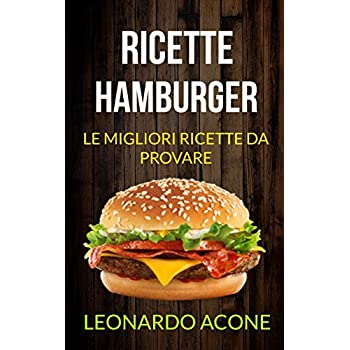 Ricette: Hamburger: Le Migliori Ricette Da Provare