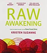 Raw Awakening: Your Ultimate Guide to the Raw Food Diet by Kristen Suzanne (2012-06-06)