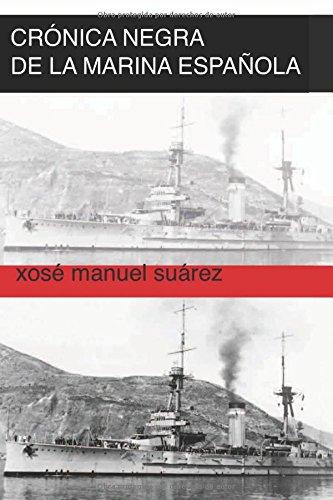 Crónica negra de la marina española. Ferrol 1936-1939: Represión en la armada española y consejos de guerra por Xosé Manuel Suárez
