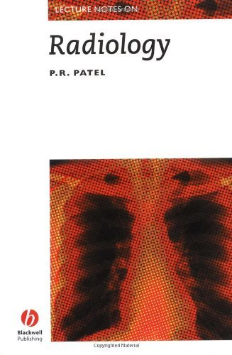 Lecture Notes on Radiology by P. R. Patel (1997-11-03)