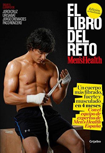 El libro del reto Men's Health (Men's Health): Un cuerpo más fibrado, fuerte y musculado en 4 meses (Deportes y naturaleza) por Men's Health