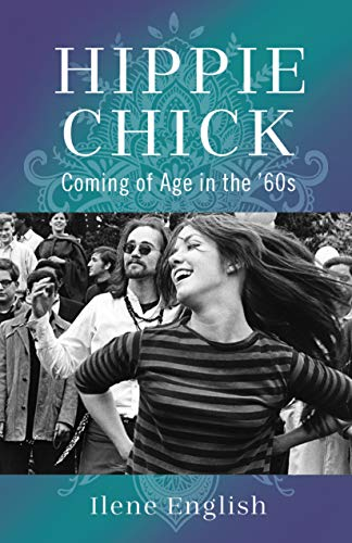 Hippie Chick: Coming of Age in the '60s (English Edition)