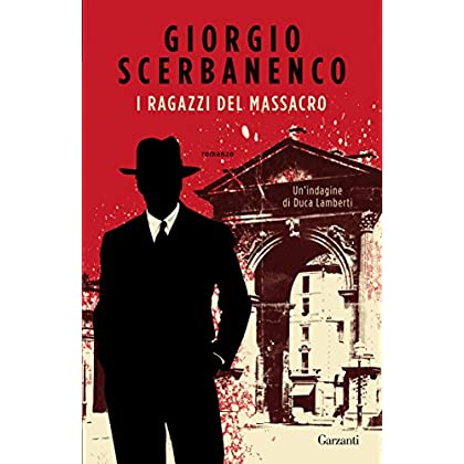 I Ragazzi Del Massacro: Un'indagine Di Duca Lamberti