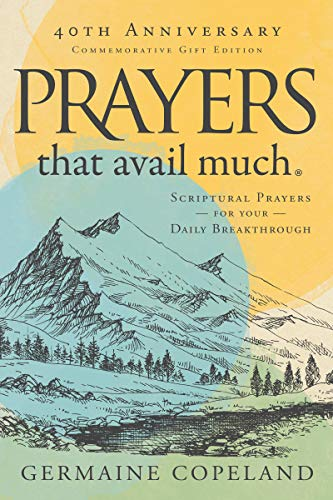 Prayers That Avail Much, 40th Anniversary Commemorative Gift Edition: Three Bestselling Works Complete in One Volume -