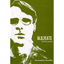 W.B. Yeats: The Love Poems by W. B. Yeats (2010-09-30)