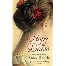 Hope at Dawn (Of Love and War) by Stacy Henrie (2014-06-24)