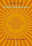 Große Östliche Sonne: Die Weisheit von Shambhala