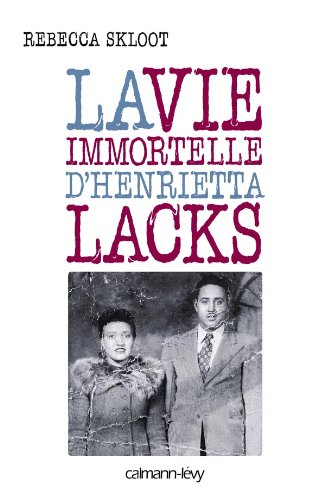 La Vie immortelle d'Henrietta Lacks par Rebecca Skloot