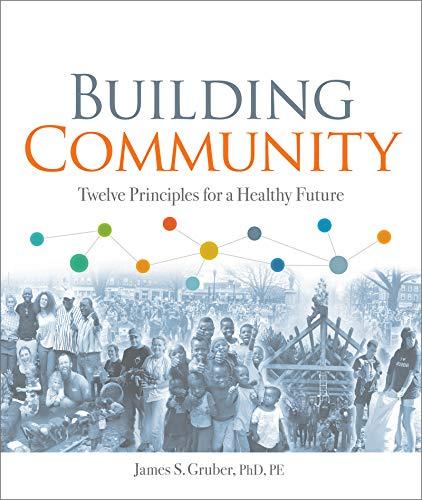 Building Community: Twelve Principles for a Healthy Future (English Edition)