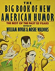The Big Book of New American Humor: The Best of the Past 25 Years by William Novak (1990-10-01)