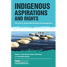 Indigenous Aspirations and Rights: The Case for Responsible Business and Management