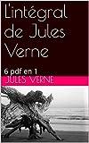 L'intégral de Jules Verne: 6 pdf en 1