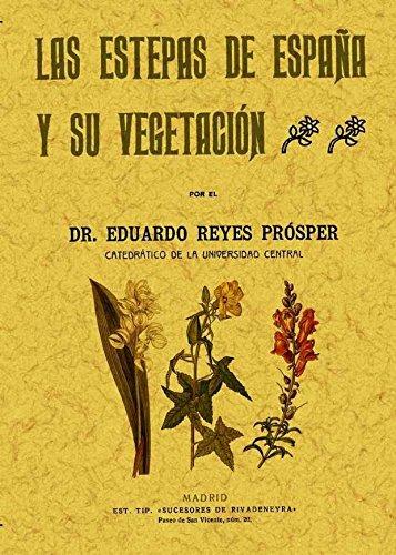 Las Estepas de España y Su Vegetación por Eduardo Reyes Prósper