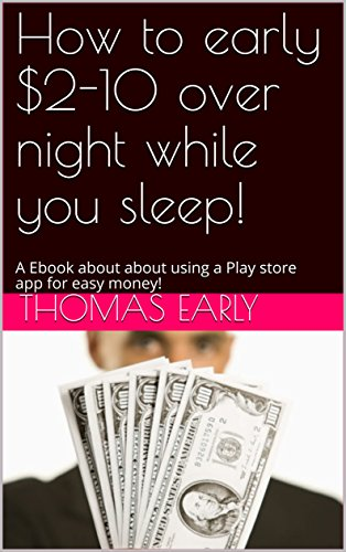 How to early $2-10 over night while you sleep!: A Ebook about ...