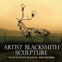 Artist Blacksmith Sculpture: The Art of Natural Metalwork (English Edition)
