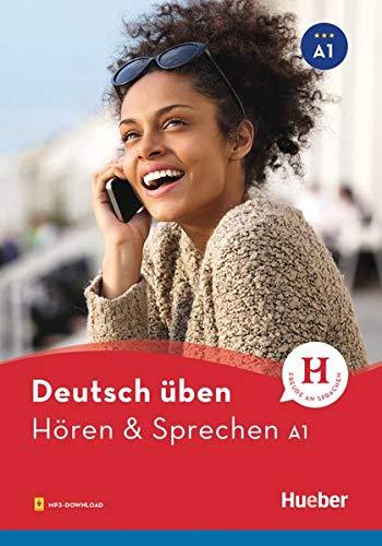 Deutsch üben. Hören & Sprechen. Niveaustufe A1. Per le Scuole superiori. Con File audio per il download