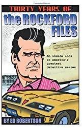 Thirty Years of The Rockford Files: An Inside Look at America's Greatest Detective Series by Ed Robertson (2005-02-28)