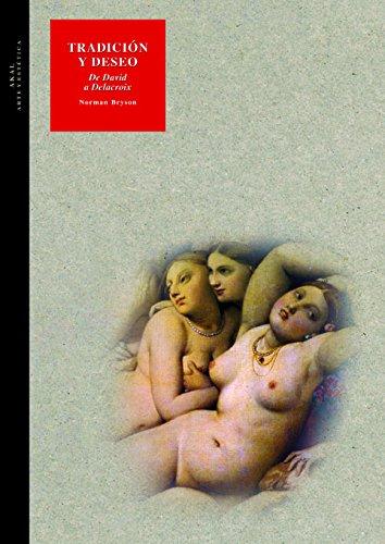 Tradición y deseo (Arte y estética) por Norman Bryson