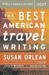 The Best American Travel Writing 2007 (2007-10-10)