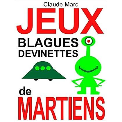 Jeux, blagues et devinettes de Martiens: Lectures amusantes pour petits Terriens (textes pour enfants, à lire en famille)