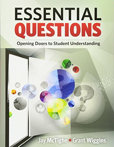 Essential Questions: Opening Doors to Student Understanding by Jay McTighe (9-Apr-2013) Paperback