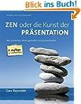 Zen oder die Kunst der Präsentation:...