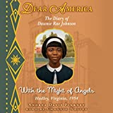 Dear America: With the Might of Angels