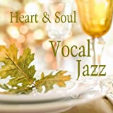 Vocal Jazz: Heart and Soul