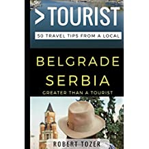 Greater Than a Tourist – Belgrade Serbia: 50 Travel Tips from a Local