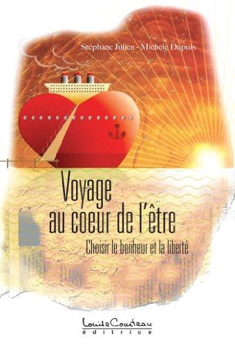 Téléchargement Voyage au coeur de l'être (Choisir le bonheur et la liberté) epub, pdf