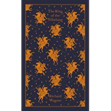 The Ring of the Nibelung (Penguin Hardback Classics)