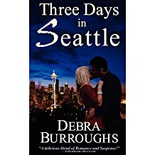 [ THREE DAYS IN SEATTLE ] BY Burroughs, Debra ( AUTHOR )Apr-25-2012 ( Paperback )