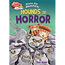 Bronze Age Adventures: Hounds of Horror (Race Ahead With Reading, Band 21)